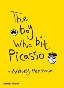 The Boy Who Bit Picasso, Hardback Book