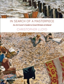 In Search of a Masterpiece : An Art Lover's Guide to Great Britain and Ireland, Hardback Book