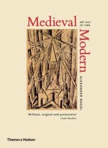 Medieval Modern : Art Out of Time, Hardback Book