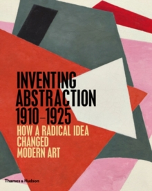 Inventing Abstraction 1910-1925, Hardback Book