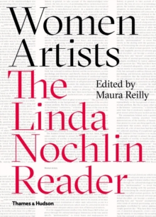 Women Artists:The Linda Nochlin Reader : A Linda Nochlin Reader, Hardback Book