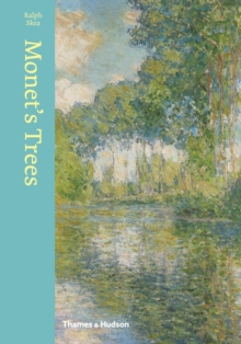 Monet's Trees : Paintings and Drawings by Claude Monet, Hardback Book