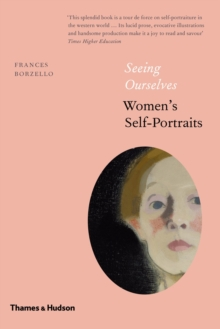 Seeing Ourselves : Women's Self-Portraits, Hardback Book