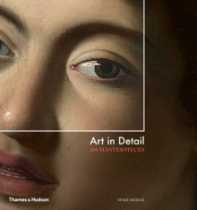 Art in Detail : 100 Masterpieces, Hardback Book
