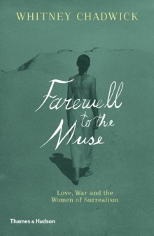 The Militant Muse : Love, War and the Women of Surrealism, Hardback Book