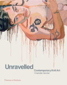 Unravelled : Contemporary Knit Art, Hardback Book