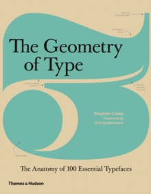 Geometry of Type : The Anatomy of 100 Essential Typefaces, Hardback Book