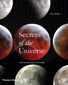Secrets of the Universe : How We Discovered the Cosmos, Hardback Book