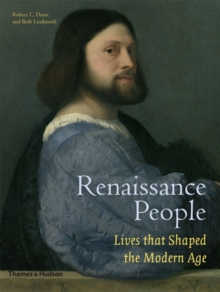 Renaissance People: Lives that Shaped the Modern Age, Hardback Book