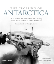 Crossing of Antarctica : Original Photographs from the Pioneering Polar Journey, Hardback Book