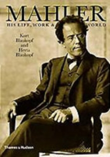 Mahler : His Life, Work and World, Paperback / softback Book