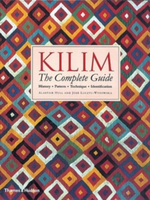 Kilim: The Complete Guide : History * Pattern * Technique * Identification, Paperback / softback Book