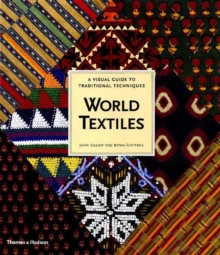 World Textiles : A Visual Guide to Traditional Techniques, Paperback / softback Book