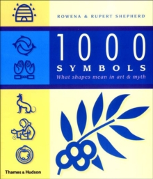 1000 Symbols : What Shapes Mean in Art and Myth, Paperback / softback Book