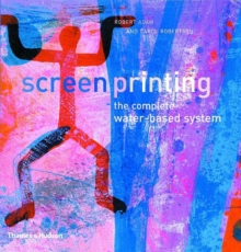 Screenprinting : The Complete Water-based System, Paperback / softback Book