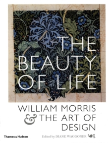 Beauty of Life: William Morris & the, Paperback Book