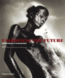 Fashioning the Future: Tomorrow's Wardrobe, Paperback Book