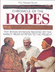 Chronicle of the Popes : The Reign-by-Reign Record of the Papacy from St Peter to the Present, Paperback Book