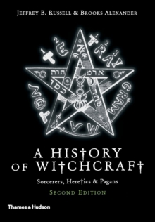 A New History of Witchcraft : Sorcerers, Heretics & Pagans, Paperback / softback Book