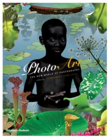 Photo Art : The New World of Photography, Paperback Book