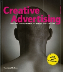 Creative Advertising : Ideas and Techniques from the World's Best Campaigns, Paperback / softback Book