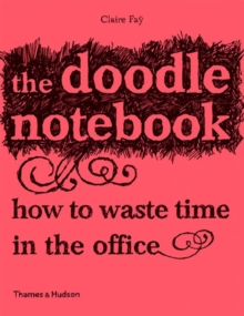 Doodle Notebook: How to Waste Time in the Office, Paperback Book