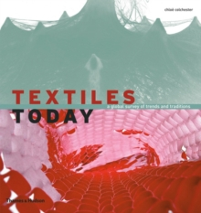 Textiles Today: A Global Survey of Trends and Traditions, Paperback Book