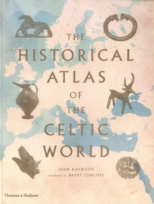 Historical Atlas of the Celtic World, Paperback Book