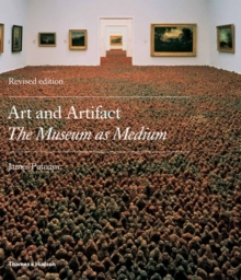 Art and Artifact : The Museum as Medium, Paperback / softback Book