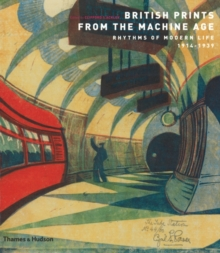 British Prints from the Machine Age: Rhythms of Modern Life, Paperback Book