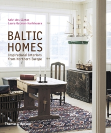 Baltic Homes : Inspirational Interiors from Northern Europe, Paperback / softback Book
