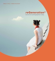 reGeneration2 : Tomorrow's Photographers Today, Paperback / softback Book