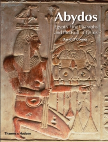 Abydos: Egypt's First Pharaohs and the Cult of Osiris, Paperback Book