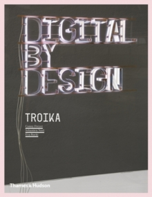 Digital By Design: Crafting Technology for Products and Environme, Paperback Book