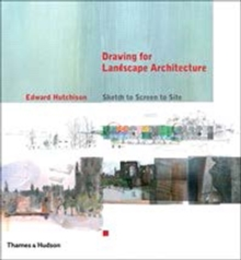 Drawing for Landscape Architecture: Sketch to Screen to Site, Paperback Book