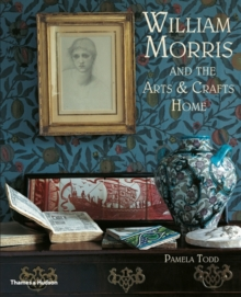 William Morris : and the Arts & Crafts Home, Paperback Book