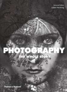 Photography: The Whole Story, Paperback Book