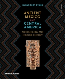 Ancient Mexico and Central America : Archaeology and Culture History, Paperback / softback Book