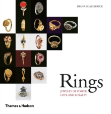 Rings : Jewelry of Power, Love and Loyalty, Paperback / softback Book