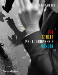 The Street Photographers Manual, Paperback Book