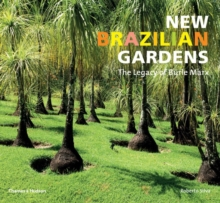 New Brazilian Gardens : The Legacy of Burle Marx, Paperback / softback Book
