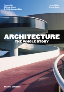 Architecture: the Whole Story, Paperback Book
