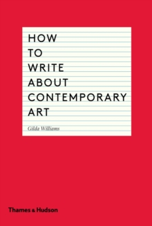 How to Write About Contemporary Art, Paperback Book