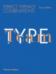 Type Team : Perfect Typeface Combinations, Paperback / softback Book