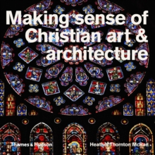 Making Sense of Christian Art & Architecture, Paperback / softback Book