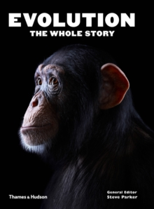 Evolution: the Whole Story, Paperback Book