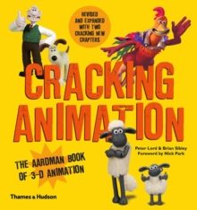 Cracking Animation : The Aardman Book of 3-D Animation, Paperback / softback Book