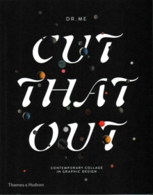 Cut That Out : Contemporary Collage in Graphic Design, Paperback Book