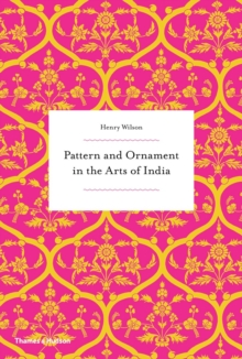 Pattern and Ornament in the Arts of India, Paperback / softback Book