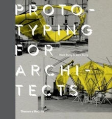 Prototyping for Architects, Paperback Book